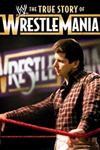 Downloadable hd movies The True Story of WrestleMania [720pixels]