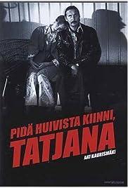 Pidä huivista kiinni, Tatjana Poster