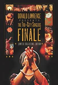 Primary photo for Donald Lawrence Presents the Tri-City Singers Finalé