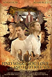 Find What You Love and Let It Kill You Poster