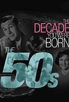 The Decade You Were Born: The 1950's