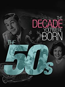 New movie 1080p free download The Decade You Were Born: The 1950's [2048x1536]