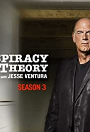 Conspiracy Theory with Jesse Ventura Poster - TV Show Forum, Cast, Reviews
