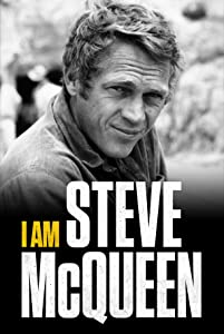 Free full movies online I Am Steve McQueen by Lee H. Katzin [Avi]