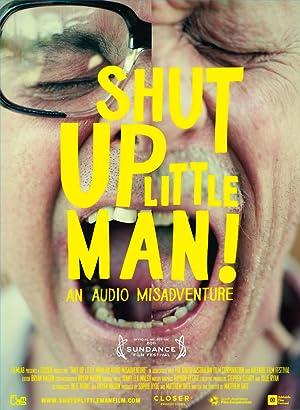 Where to stream Shut Up Little Man! An Audio Misadventure