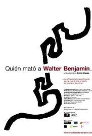 Who Killed Walter Benjamin... Poster