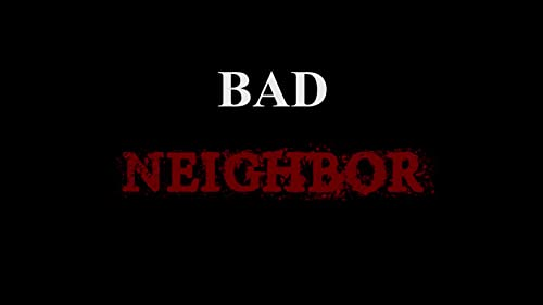 Bad Neighbor Teaser
