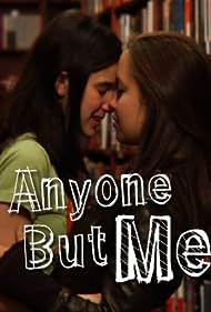 Anyone But Me (2008)