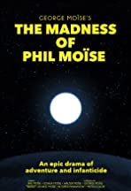 The Madness of Phil Moïse