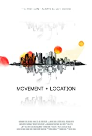 Movement and Location (2015) Poster - Movie Forum, Cast, Reviews