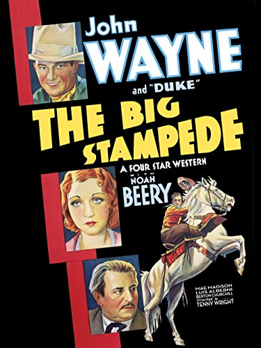 John Wayne, Noah Beery, Mae Madison, and Duke in The Big Stampede (1932)