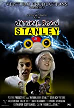 Natural Born Stanley