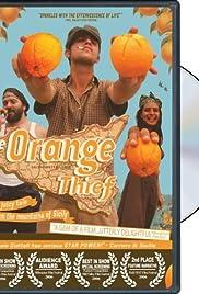 The Orange Thief(2007) Poster - Movie Forum, Cast, Reviews
