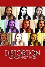 Distortion: A Social Media Story