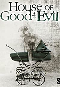 Primary photo for House of Good and Evil