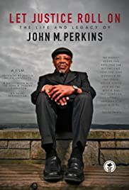 Let Justice Roll On: The Life and Legacy of John M. Perkins Poster