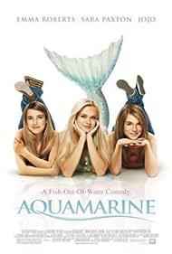 Sara Paxton, Emma Roberts, and JoJo in Aquamarine (2006)