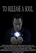 To Release a Soul