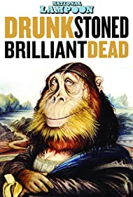 Drunk Stoned Brilliant Dead: The Story of the National Lampoon (2015) Poster - Movie Forum, Cast, Reviews