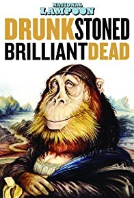 Primary photo for Drunk Stoned Brilliant Dead: The Story of the National Lampoon