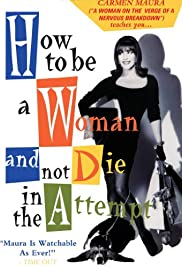 Cómo ser mujer y no morir en el intento Poster