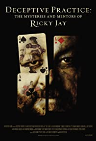 Primary photo for Deceptive Practice: The Mysteries and Mentors of Ricky Jay