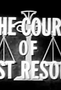 Primary photo for The Court of Last Resort