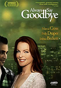 English movies divx free download Always Say Goodbye by Martin Kitrosser [480x360]