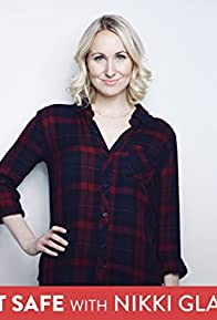 Primary photo for Not Safe with Nikki Glaser
