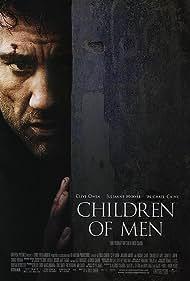 Children of Men (2007) Poster - Movie Forum, Cast, Reviews