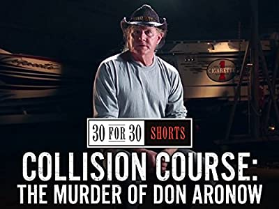 Watch new movies no download Collision Course: The Murder of Don Aronow [4K