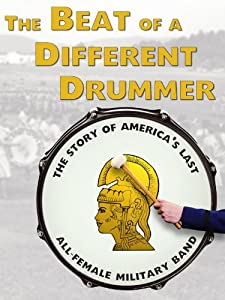 Direct download hollywood movies single link The Beat of a Different Drummer: The Story of America's Last All-Female Military Band [320p]