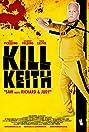 Kill Keith (2011) Poster