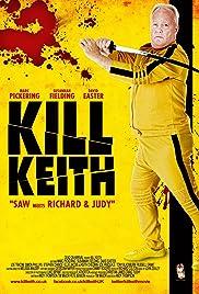 Kill Keith(2011) Poster - Movie Forum, Cast, Reviews