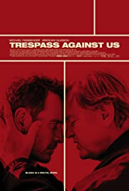 Trespass Against Us (2016) Poster - Movie Forum, Cast, Reviews