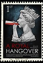 A Royal Hangover