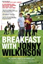 Breakfast with Jonny Wilkinson (2013) Poster