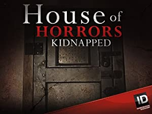 Where to stream House of Horrors: Kidnapped