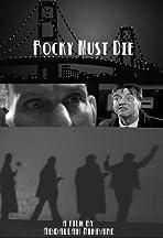 Rocky Must Die