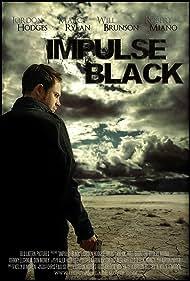 Impulse Black (2011) Poster - Movie Forum, Cast, Reviews