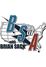 The B.S. of A. with Brian Sack