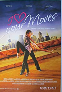 Primary photo for I Love Your Moves