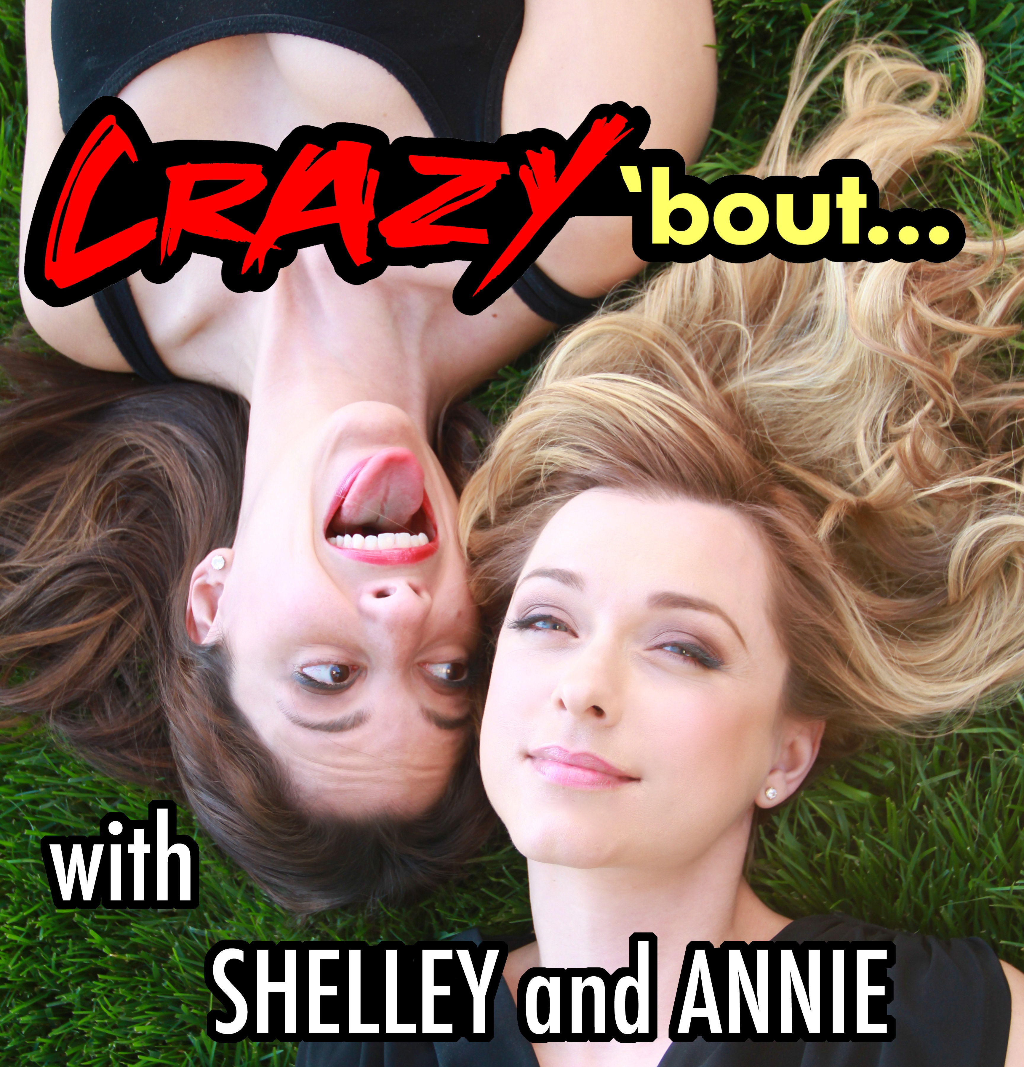 Crazy 'bout... with Shelley and Annie (2012)