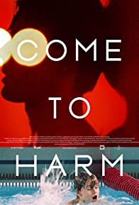 Primary photo for Come to Harm