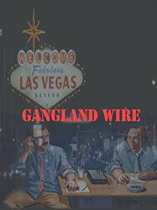 Watching online hollywood movies 2018 Gangland Wire USA [640x320]