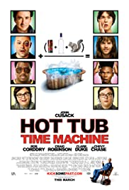 Hot Tub Time Machine (2010) Poster - Movie Forum, Cast, Reviews