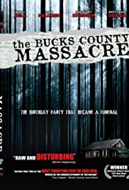 The Bucks County Massacre (2010) Poster - Movie Forum, Cast, Reviews