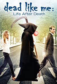 Primary photo for Dead Like Me: Life After Death