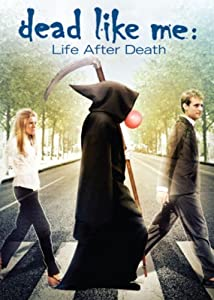 Find Your Favorite Movies Dead Like Me: Life After Death [720