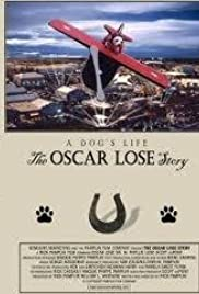 A Dog's Life: The Oscar Lose Story Poster